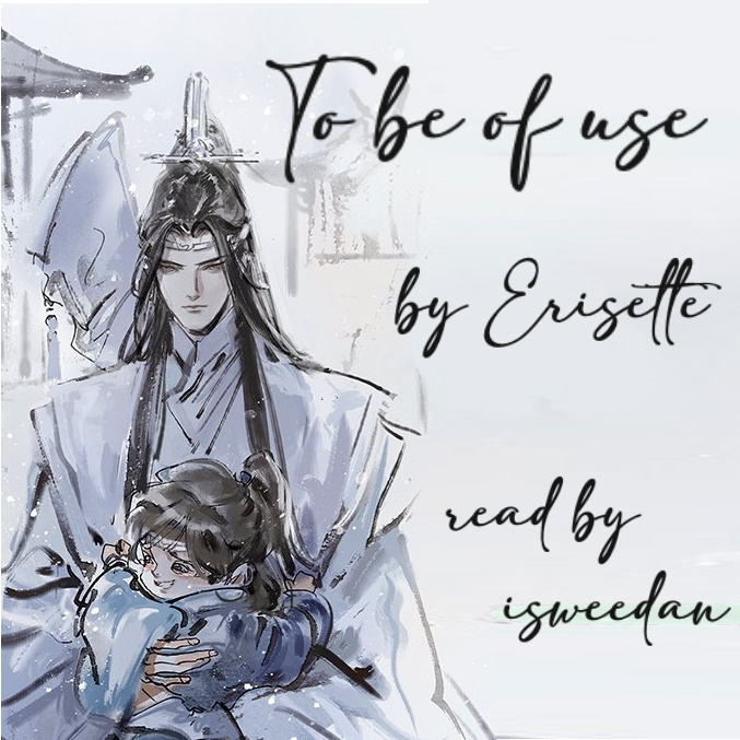 Coverart! Title and creator attribution on top of a watercolor image of Lan WangJi holding a young A-Yuan cropped from an audio drama cover image.