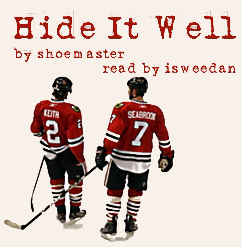coverart! a view from behind of Seabs and Duncs on the ice, not quite together. Title/author/podficcer credit in text with ~hidden embossing across the top.