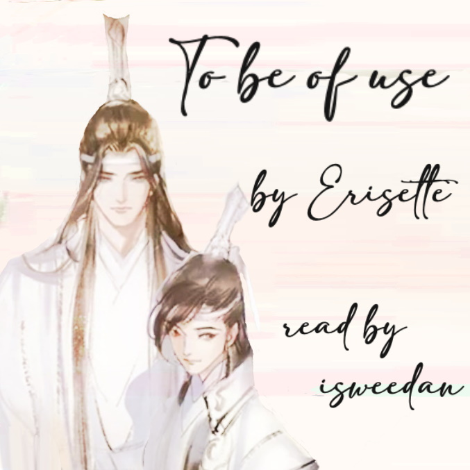 Coverart! Title and creator attribution on top of a watercolor image of Lan WangJi standing with a teen A-Yuan from an audio drama cover image.